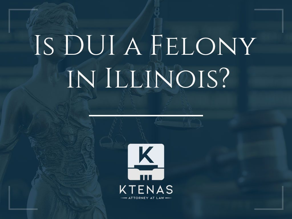 is DUI a felony in Illinois?
