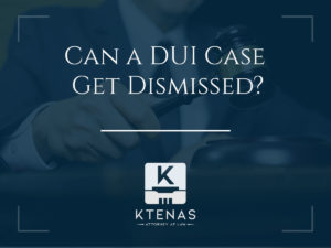 Can you get a DUI case dismissed?